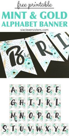 Free Printable Alphabet Banner Mint and Gold   Free Printable Letters for Banners   Free Printable Banner Letters Mint   Free Printable Banner Alphabet Mint   Decorating for your next party is easy when you download this gorgeous mint & gold floral alphabet banner on the Six Clever Sisters blog!!