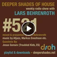 First hour mixed & presented by Lars Behrenroth Second hour exclusive guest mix by JESUS GONSEV Full tracklist and download link for this and other Deeper Shades Of House radio shows at http://www.deepershades.net/521   If you like the show, please LIKE the show on Facebook at www.facebook.com/DeeperShadesOfHouse