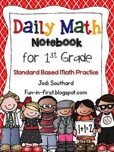 Daily Math Notebook {1st Grade Edition}  I can't wait to use this with my kiddos. Fantastic! Jodi Southard