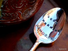 This would be a great gift to my husband! ;) GOOD MORNING HANDSOME  HandStamped Spoon  by SycamoreHill, $16.50