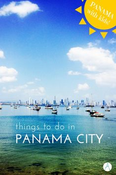 Panama with kids: 14 Fun things to in Panama City (from a family who lived there)