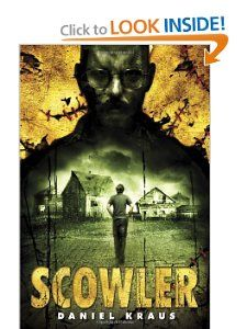 Scowler by Daniel Kraus: YA Horror without the paranormal lens. Not for the faint-hearted. Ya Books, Book Club Books, Book Nerd, Paranormal, Roman, Miss Peregrines Home For Peculiar, Home For Peculiar Children, New Teen, Books For Teens