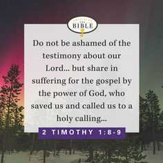 Do not be ashamed of the testimony about our Lord... but share in suffering for the gospel by the power of God, who saved us and called us to a holy calling... (2 Timothy 1:8-9) http://unlockingthebible.org/stand-firm-gospel-shoes/?utm_campaign=coschedule&utm_source=pinterest&utm_medium=Unlocking%20the%20Bible