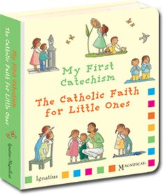 My First Catechism - The Catholic Faith for Little Ones Ages 2 and up