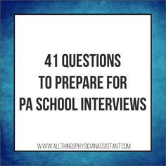 the physician assistant school and program  41 questions you need to be prepared to answer on your pa school interview · career goalsfuture