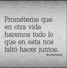 ... en otra vida. .... promesas