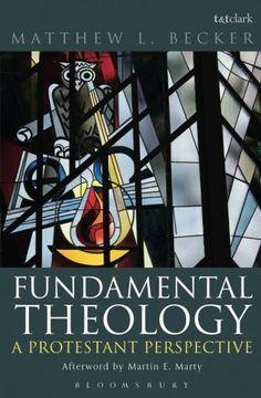 Fundamental Theology: A Protestant Perspective by Matthew... https://www.amazon.com/dp/0567568334/ref=cm_sw_r_pi_dp_x_5lgNybCJ79HD6