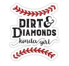 'Dirt & Diamonds Kind Girl Softball Chick' Sticker by Softball Memes, Softball Mom Shirts, Softball Party, Softball Uniforms, Softball Problems, Softball Cheers, Softball Crafts, Softball Pitching, Volleyball Workouts