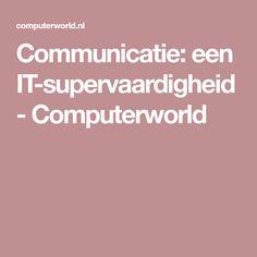 Communicatie: een IT-supervaardigheid - Computerworld Business Technology, Web Browser, Blockchain