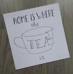 Handlettering - Home is where the tea is