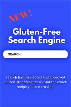 The very first and only all gluten free search engine. Type in whatever you are craving and this search engine will only give you hand-selected ALL Gluten Free recipes from trusted and reliable sources.
