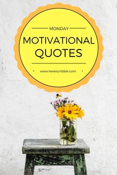 3 Motivational Quotes to start your Monday