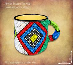 Beaded Tin Mugs African. Beaded Enamel Tin Mugs in a kaleidoscope of bright African colours, patterns and designs, also available in the beaded Read African Colors, African Crafts, Beadwork Designs, Zulu, Household Items, Bellisima, South Africa, Tin, Range