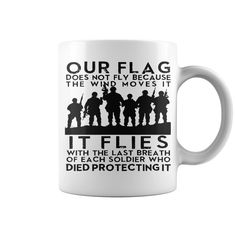 Flag Flies With Soliders Past  HOT MUG : coffee mug, papa mug, cool mugs, funny coffee mugs, coffee mug funny, mug gift, #mugs #ideas #gift #mugcoffee #coolmug