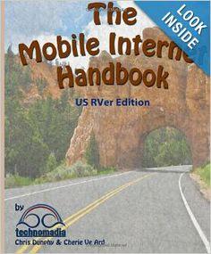 RV - The Mobile Internet Handbook - US RVer Edition: Chris Dunphy, Cherie Ve Ard: 9781490406947: Amazon.com: Books