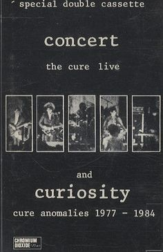 "slicingeyeballs: "" The Cure, 'Concert: The Cure Live' & 'Curiosity: Cure Anomalies 1977-1984.' Released Oct. 16, 1984 — exactly 27 years ago today. """