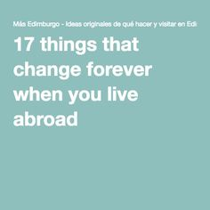 17 things that change forever when you live abroad