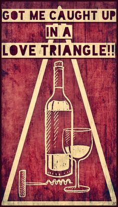We are caught up in a love triangle! What about you? #Wine
