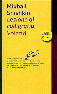 Prezzi e Sconti: #Lezione di calligrafia mikhail shishkin  ad Euro 5.95 in #Voland #Media libri letterature