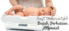 Tidak hanya bayi overweight yang butuh perhatian khusus, bayi yang dilahirkan dengan bobot kurang juga perlu lho, Bunda! Klik link di atas untuk informasi lengkapnya