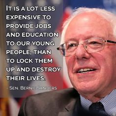 Bernie Sanders, jobs not prison for young people. It just makes moral, economic and social sense. #FeeltheBern