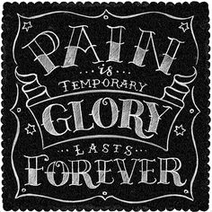 Pain Is Temporary. Glory Lasts Forever