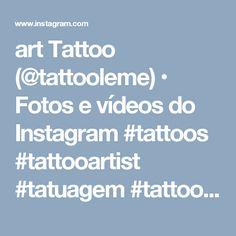 art Tattoo (@tattooleme) • Fotos e vídeos do Instagram    #tattoos #tattooartist #tatuagem #tattooart #timbotattoo #timbó #art