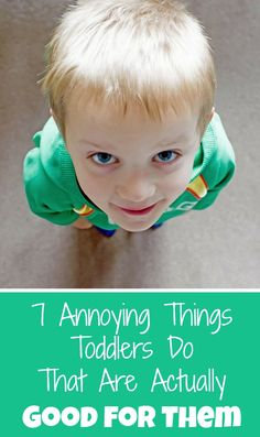 Kids getting under your skin? Check out these 7 annoying things kids do that are actually really good for them! Toddlers, especially!