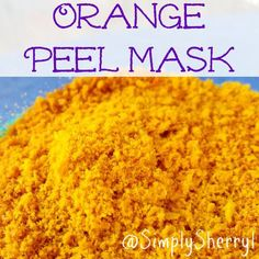 Orange Peel Mask - Great way to use up orange peels plus it makes an all natural face mask