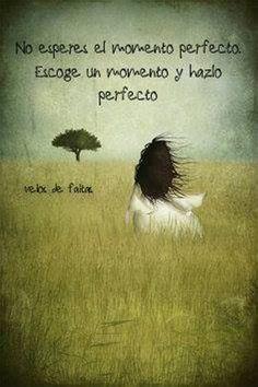 Haz que el momento sea perfecto * Ideas Desarrollo Personal para www.masymejor.com