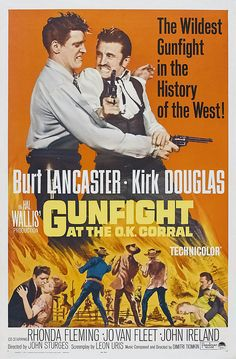 GUNFIGHTER AT THE O. K. CORRAL (1957) - Burt Lancaster - Kirk Douglas - Rhonda Fleming - Jo Van Fleet - John Ireland - Directed by John Sturges - Paramount - Movie Poster.