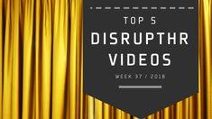 Top 5 Most Viewed DisruptHR Videos: September 17 – 23, 2018 - DisruptHR Most Popular Videos, September 17, Blog, Career, Posts, Carrera, Messages, Blogging