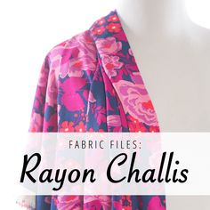 Rayon challis is a soft, lightweight fabric great for summer dresses and tops. Find out how to sew with it in this latest installment of Fabric Files!   Indiesew.com
