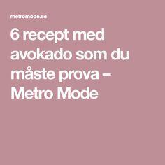 6 recept med avokado som du måste prova – Metro Mode