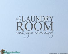 The Laundry Room Wash Your Cares Away Quote Saying Wall Words Lettering Decals Stickers 1212. $18.99, via Etsy.