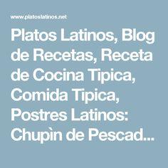 Platos Latinos, Blog de Recetas, Receta de Cocina Tipica, Comida Tipica, Postres Latinos: Chupìn de Pescado - Recetas Uruguayas Peruvian Cuisine, Peruvian Recipes, Pasta Con Broccoli, Dinner Rolls, Blog, Costa Rica, Tilapia, Ceviche, Empanadas