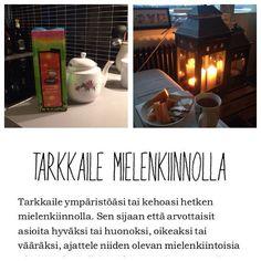 Aamu. Kuvan teksti lainattu Hidasta Elämää Facebook-sivuilta. Muista hengittää. Karibian aurinko tee, valoa pimeyteen. Kynttilät.