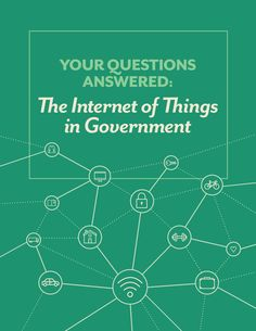 Your Questions Answered: The Internet of Things in Government
