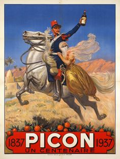 Picon 1837-1937: un centenaire. Rare poster for the centenary of Picon liquor, inspired by a painting by Georges Bertin Scott (1873–1943). He was a French war correspondent and illustrator for the French magazine L'Illustration during the early 20th century.