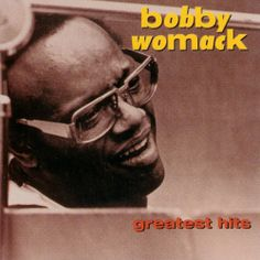 [Bobby Womack - Greatest Hits]  Soul!Funk!昔のBobby Womackの方が好きだ!
