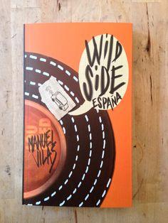 wild side españa  premio llanes de viajes texto: manuel vilas diseño y coordinación gráfica: felipe samper público: adulto
