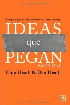 Ideas que pegan (VIVA) de Chip Heath, http://www.amazon.es/dp/8483565838/ref=cm_sw_r_pi_dp_w8d1sb0AA1T7R