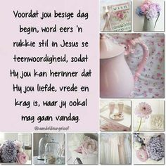 Begin die dag by God. Good Morning Prayer, Morning Blessings, Good Morning Wishes, Morning Messages, Daily Thoughts, Positive Thoughts, Lekker Dag, Afrikaanse Quotes, Christian Pictures