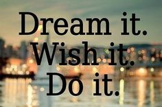 Dont just dream it or wish it. put in the effort & DO IT. Life Quotes Love, Dream Quotes, Quotes To Live By, Me Quotes, Motivational Quotes, Inspirational Quotes, Smart Quotes, Inspire Quotes, Quotes Images