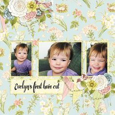 """""""Evelyn's first hair cut"""" digital scrapbook layout by Andrea Hutton"""