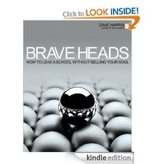 Brave Heads: How to lead a school without selling your soul Brave, School, Books, Livros, Book, Livres, Libros, Libri