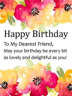 To my lovely friend happy birthday wishes card another fabulous watercolor flower happy birthday card for friends beauty and friendship are two of lifes sweetest delights if you have a treasured friend m4hsunfo