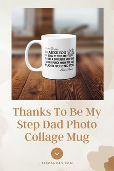 Sometimes, we feel the love for our family members a little too strongly. This Thanks to Be My Stepdad Photo Collage Mug is the perfect gift, with the perfect message to help express that sentiment to your stepdad. If you are grateful for their presence and would like them to know that, you can gift them this personalized photo collage mug. #giftforstepdad #fathersdaygift #365canvas Stepdad Fathers Day Gifts, Grateful, Thankful, Personalized Gifts For Dad, Dad Birthday, Good Good Father, You Are The Father, Dads, How Are You Feeling