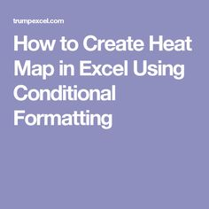 How to Create Heat Map in Excel Using Conditional Formatting