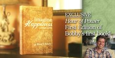 Imagine Happiness; A Simple Guide. A book by Bobby Schuller from the Hour of Power.